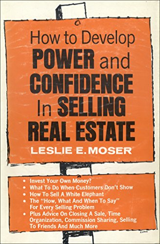 How to Develop Power and Confidence In Selling Real Estate (English Edition)