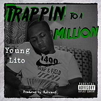 Trappin To A Million