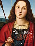 Raffaello e l'eco del mito. Catalogo della mostra (Bergamo, 17 gennaio-6 maggio 2018)