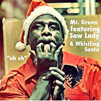 Uh Oh (feat. Whistling Santa)
