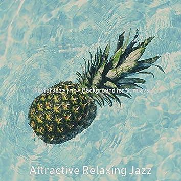 Playful Jazz Trio - Background for Sundays