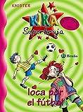 Kika Superbruja, loca por el fútbol (Castellano - A Partir De 8 Años - Personajes - Kika Superbruja)