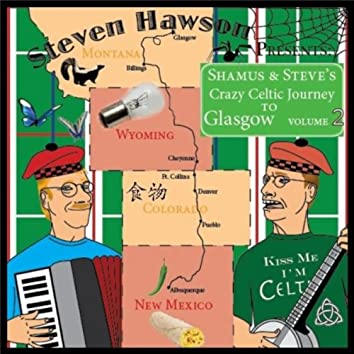 Shamus and Steve's Crazy Celtic Journey to Glasgow, Vol. 2