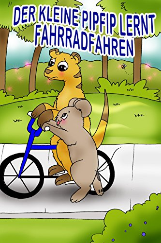 Der kleine Pipfip lernt Fahrradfahren
