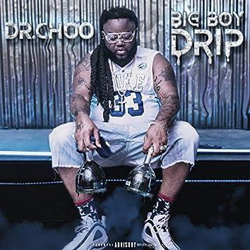 Big Boy Drip