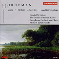 Christian Frederik Emil Horneman: The Gurre Suite, incidental music / Ouverture Heroique/ Aladdin Overture by Horneman