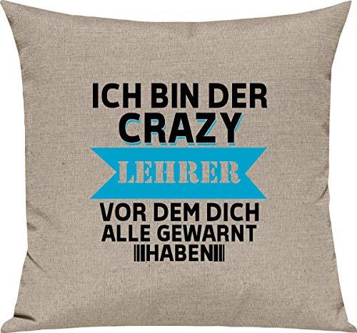 Cojín para sofá de Shirtstown, para la escuela de Kita Hort y para las mejores profesiones, reconocimiento de agradecimiento, soy el profesor de Crazy antes de que todos te hayan advertido, decoración con mensaje en alemán, algodón mezcla, arena, 40 x 40 cm