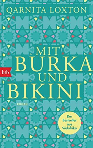 Mit Burka und Bikini: Roman