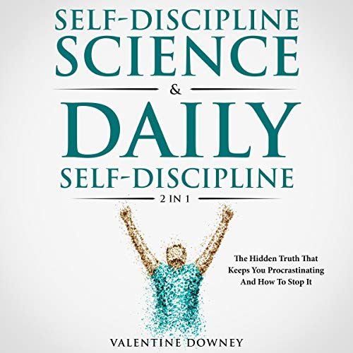 Self-Discipline Science and Daily Self-Discipline 2 in 1 audiobook cover art