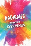 Aabirah's Notebook Of Awesomeness 2020: Unique Personalised Notebook Gift For A Girl Called Aabirah - 100 Lined Pages - Perfect For Girls & Women - A Great Notebook For Home, School College Or Work.