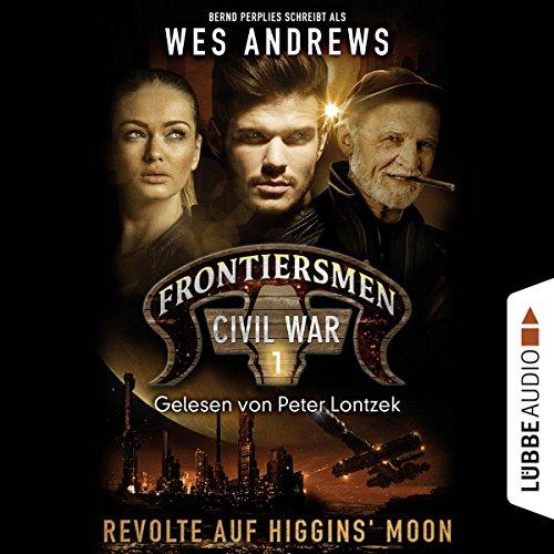Revolte auf Higgins' Moon (Frontiersmen: Civil War 1) Titelbild