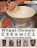 Wheel-Thrown Ceramics: Altering, Trimming, Adding, Finishing (A Lark Ceramics Book)