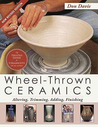 Wheel-Thrown Ceramics: Altering, Trimming, Adding, Finishing (A Lark Ceramics...