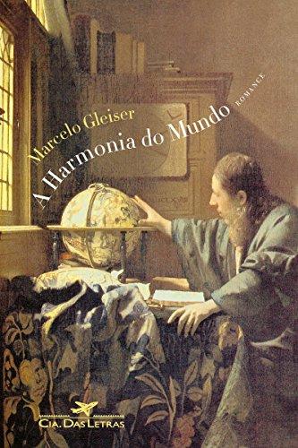 A harmonia do mundo: Aventuras e desventuras de Johannes Kepler, sua astronomia mística e a solução do mistério cósmico, conforme reminiscências de seu mestre Michael Maestlin