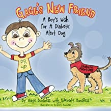 Gage's New Friend: A Boy's Wish For A Diabetic Alert Dog
