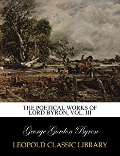 The poetical works of Lord Byron, Vol. III