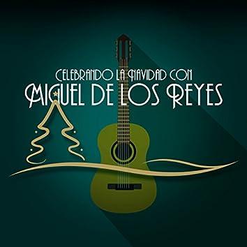 Celebrando la Navidad con Miguel de los Reyes