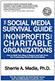 The Social Media Survival Guide for Nonprofits and Charitable Organizations (English Edition)