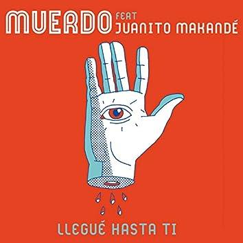 Llegué hasta ti (feat. Juanito Makandé)
