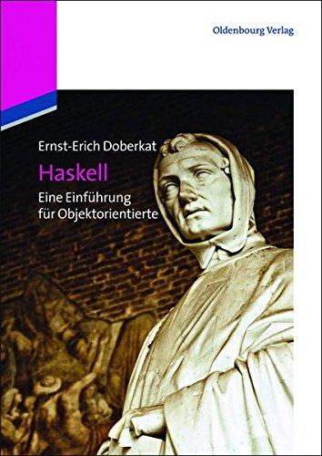 Haskell: Eine Einführung für Objektorientierte: Eine Einführung für Objektorientierte: Eine Einfhrung fr Objektorientierte