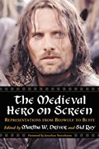The Medieval Hero on Screen: Representations from Beowulf to Buffy (English Edition)