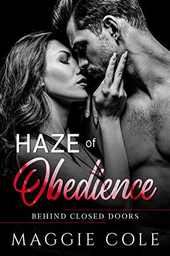 Haze of Obedience: A Military Romance (Behind Closed Doors Book 3)