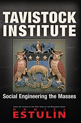 Tavistock Institute: Social Engineering the Masses (English Edition)