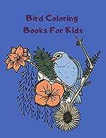 Bird Coloring Books For Kids: Bird Book Coloring Books For Preschoolers Boys & Girls and Kindergarten Children ages 4-12 2-4