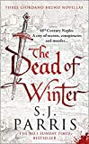 The Dead of Winter: Three gripping Tudor historical crime thriller novellas from a No. 1 Sunday Times bestselling fiction author: Three Giordano Bruno Novellas