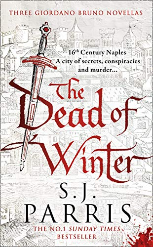 The Dead of Winter: Three gripping Tudor historical crime thriller novellas from a No. 1 Sunday Times bestselling fiction author: Three Giordano Bruno Novellas (English Edition)
