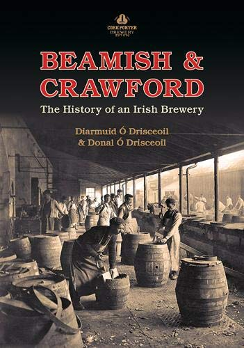 Beamish & Crawford: The History of an Irish Brewery