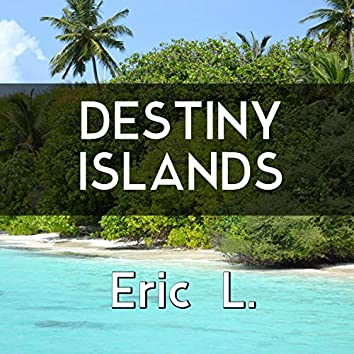 "Destiny Islands (From ""Kingdom Hearts"")"