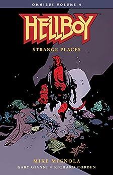 Hellboy Omnibus Volume 2: Strange Places (Hellboy Omnibus: Strange Places) by [Mike Mignola, Richard Corben, Gary Gianni]