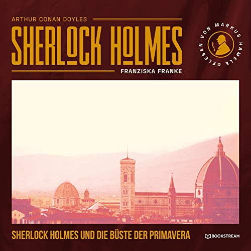 Sherlock Holmes und die Büste der Primavera Titelbild