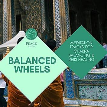 Balanced Wheels - Meditation Tracks For Chakra Balancing & Reiki Healing