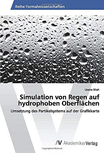 Simulation von Regen auf hydrophoben Oberflächen: Umsetzung des Partikelsystems auf der Grafikkarte