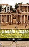 Almadén y Sisapo: Debate historiográfico, producción de cinabrio y su minería en Hispania