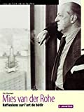 Mies van der Rohe : Réflexions sur l'art de batir