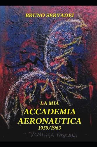 La mia Accademia Aeronautica 1959/1963