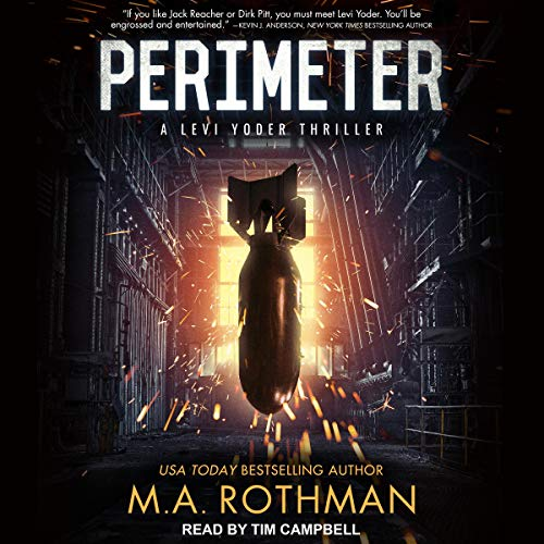 Perimeter     A Levi Yoder Thriller, Book 1              By:                                                                                                                                 M.A. Rothman                               Narrated by:                                                                                                                                 Tim Campbell                      Length: 9 hrs and 9 mins     Not rated yet     Overall 0.0