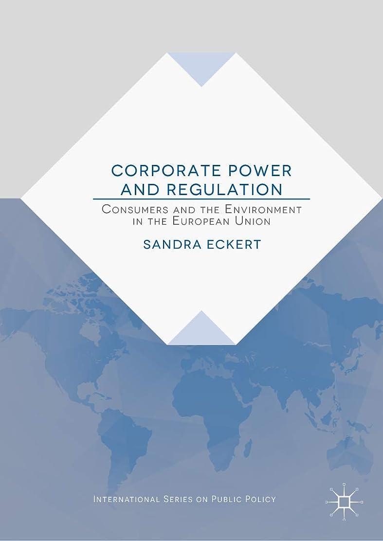 とにかく自殺エッセイCorporate Power and Regulation: Consumers and the Environment in the European Union (International Series on Public Policy) (English Edition)