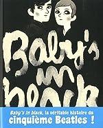 Baby's in black - L'histoire vraie d'Astrid Kirchherr et Stuart Sutcliffe d'Arne Bellstorf