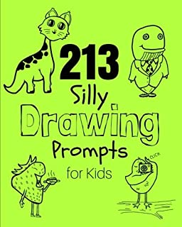 213 Silly Drawing Prompts for Kids: Sketch Book