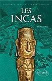Les Incas (Biographies et mythes historiques)