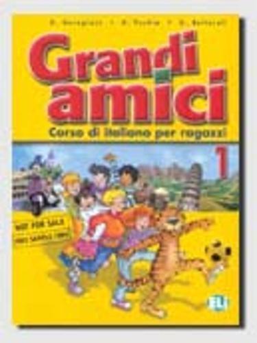 Grandi amici 1 : Corso di italiano per ragazzi