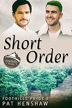 Short Order (Foothills Pride Book 8) by [Pat Henshaw]