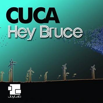 Hey Bruce