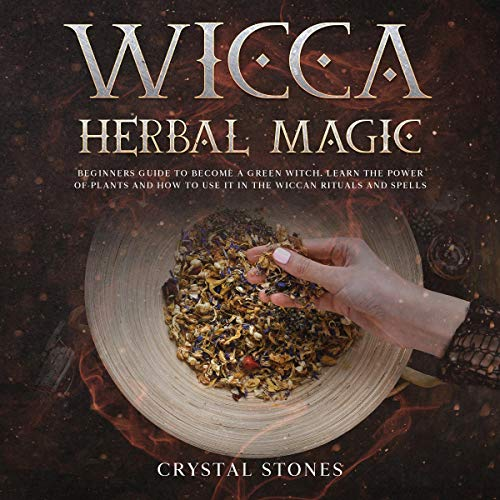 Wicca Herbal Magic Audiobook By Crystal Stones cover art