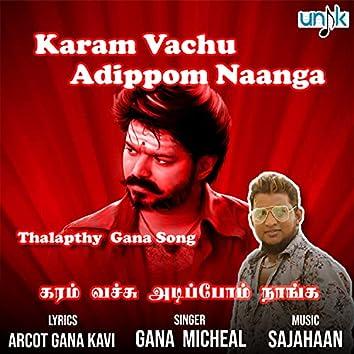 Karam Vachu Adippom Naanga Thalapathy Gana Song