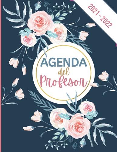 Agenda del Profesor 2021 2022: Agenda para profesores agosto de 2021 a julio de 2022   Planificación para cada semana   Nuevo año escolar
